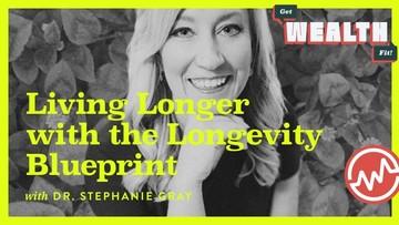 Dr. Stephanie Gray: Living Longer With The Longevity Blueprint
