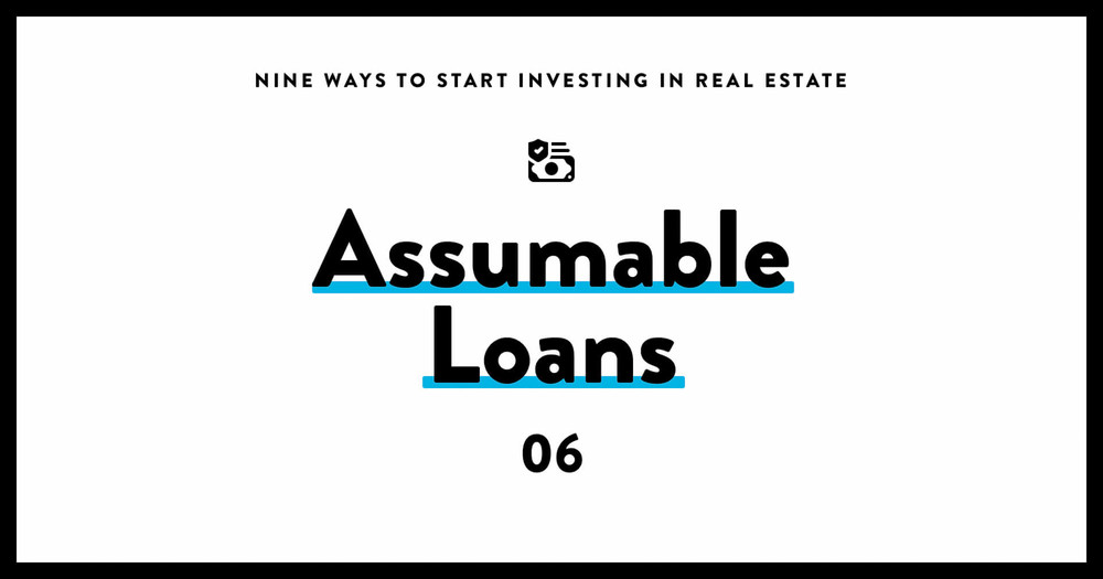 Real estate investing 06 assumable loans