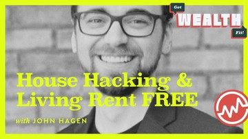John Hagen: House Hacking And Living Rent FREE