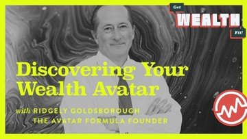 Ridgely Goldsborough: Discovering Your Wealth Avatar