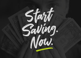Start saving now sign - how to save money