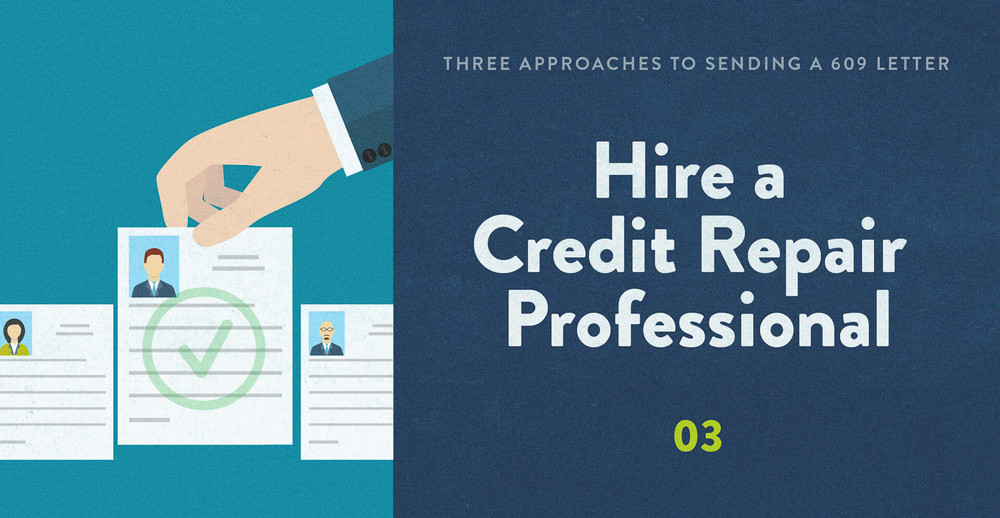 How to hire a credit repair professional to write a 609 credit repair letter.