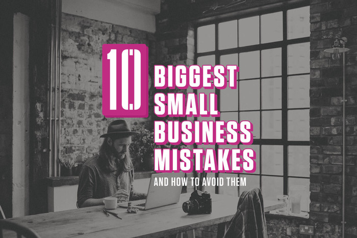 biggest small business mistakes