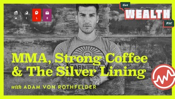 Adam Von Rothfelder: MMA, Strong Coffee & The Silver Lining