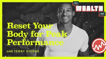 Terry Givens: Reset Your Body for Peak Performance