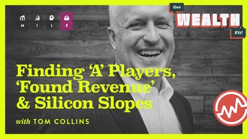 Tom Collins: Finding 'A' Players, 'Found Revenue' & Silicon Slopes
