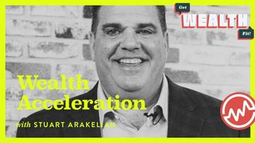 Stuart Arakelian: Wealth Acceleration