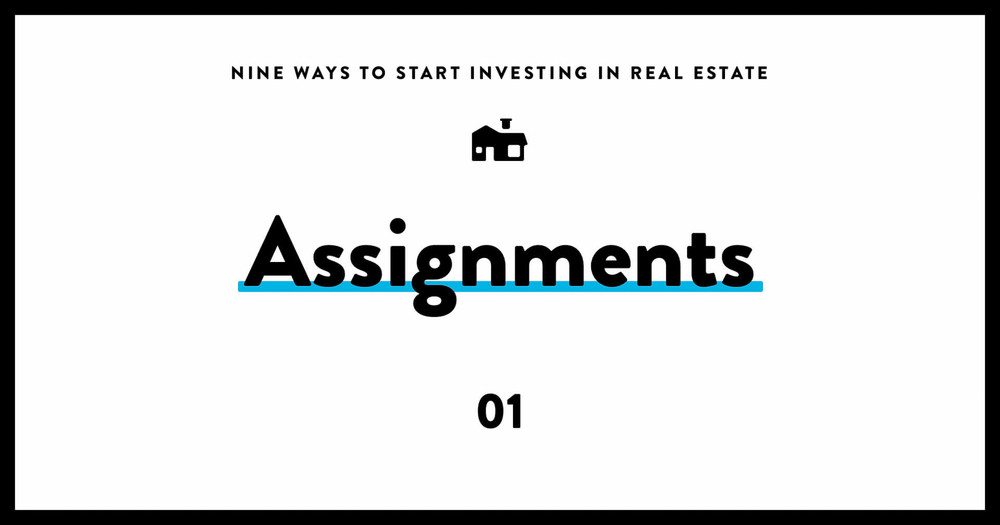 Start investing in real estate 01 assignments