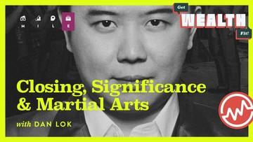 Dan Lok: Closing, Significance & Martial Arts