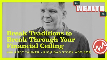 Andy Tanner, Rich Dad Stock Advisor: Break Traditions to Break Through Your Financial Ceiling