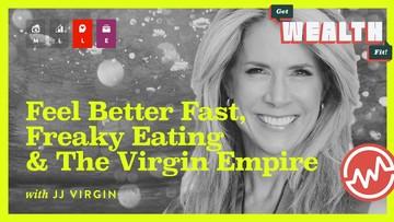 JJ Virgin: Feel Better Fast, Freaky Eating & The Virgin Empire