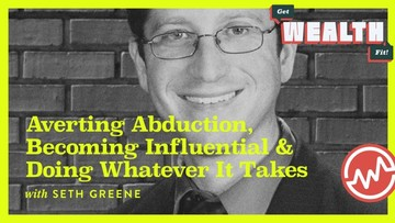 Seth Greene: Averting Abduction, Becoming Influential And Doing Whatever It Takes