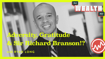 Ryan Long: Adversity, Gratitude, And Sir Richard Branson!?