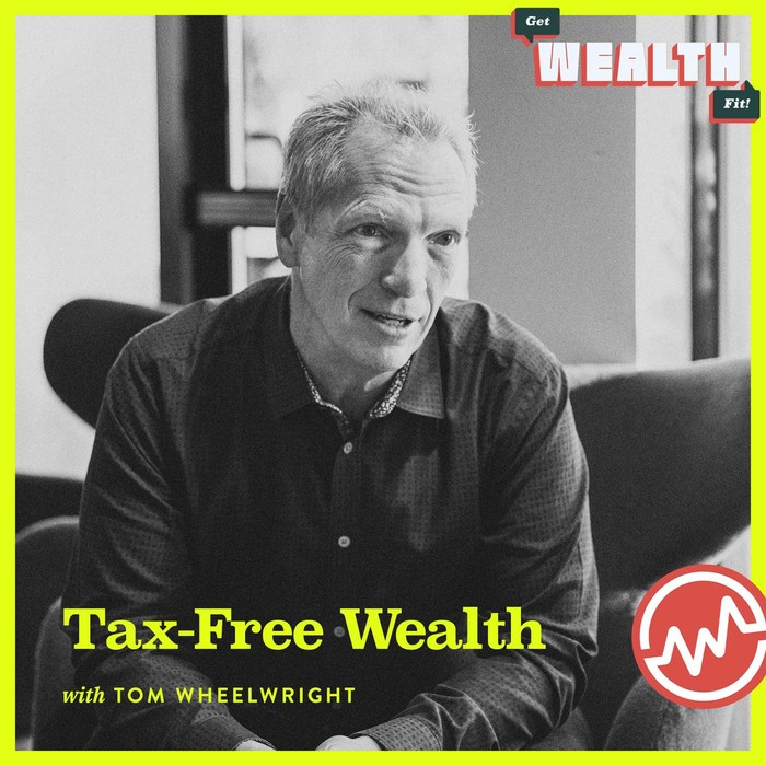 episode-Tom Wheelwright: Tax-Free Wealth