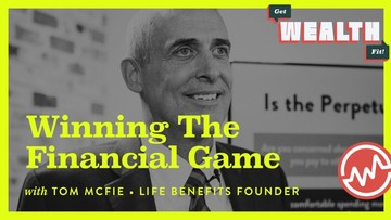 Tom McFie, Life Benefits Founder:  Winning The Financial Game