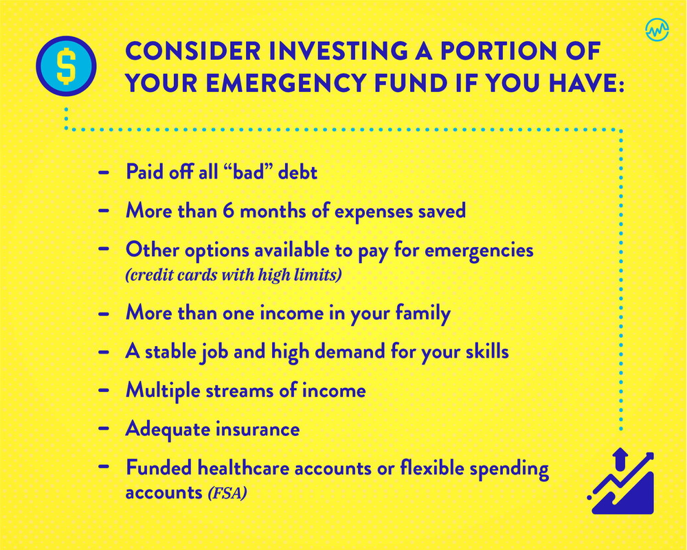 Consider kinvesting a portion of your emergency fund if you have the following graphic
