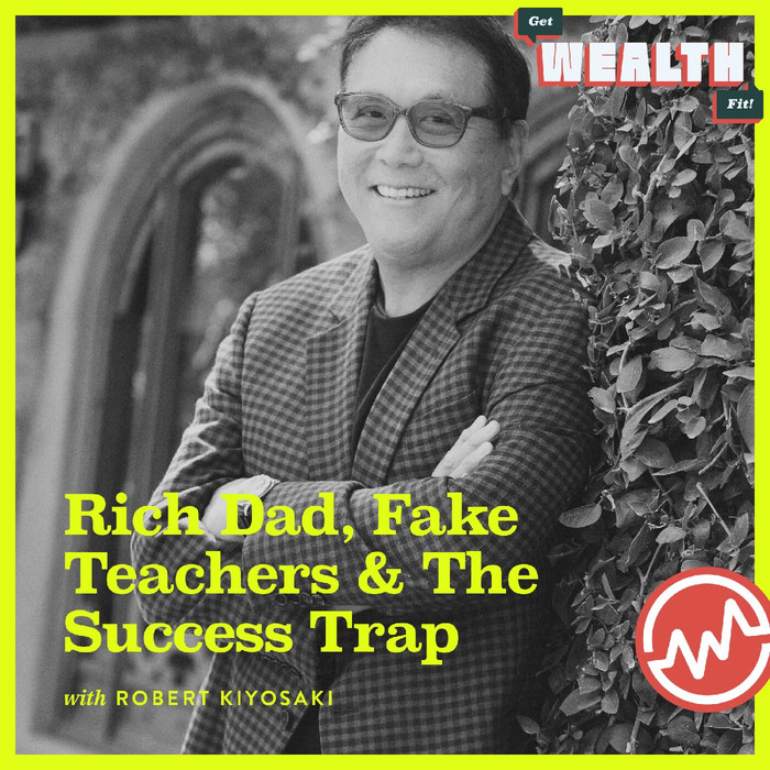 episode-Robert Kiyosaki: Rich Dad, Fake Teachers & The Success Trap