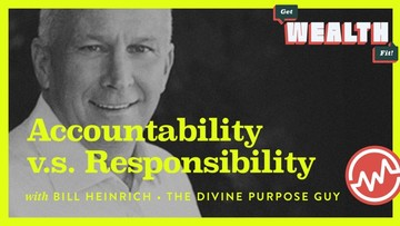 "Bill Heinrich, ""The Divine Purpose Guy"": Accountability vs. Responsibility"
