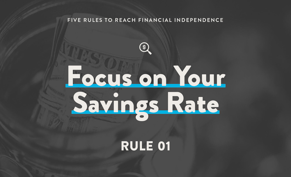 Focus on your savings rate to achieve FI early