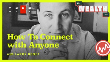 Larry Benet: How To Connect with Anyone