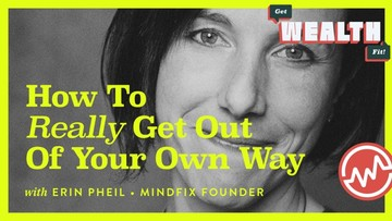 Erin Pheil, MindFix Founder: How To Really Get Out Of Your Own Way