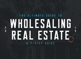 The ultimate guide to wholsaling real estate