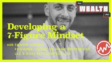 Shawn Tiberio: Developing a 7-Figure Mindset