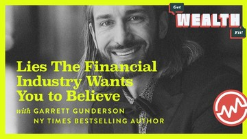 Garrett Gunderson, NY Times Bestselling Author: Lies The Financial Industry Wants You to Believe
