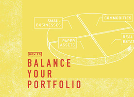 How to Balance Your Portfolio Using Businesses, Commodities, Paper Assets, and Real Estate