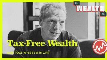 Tom Wheelwright: Tax-Free Wealth