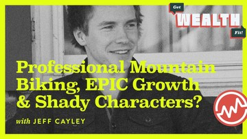 Jeff Cayley: Professional Mountain Biking, EPIC Growth And Shady Characters?