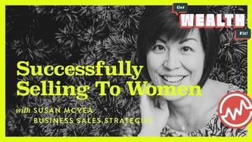 Susan McVea: Selling To Women